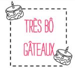 Tres-bo-gateaux